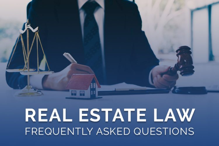 Real Estate Law: Frequently Asked Questions – 2021