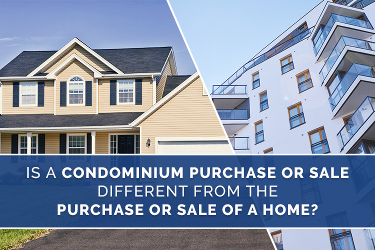 Condominium Purchase or Sale Different from the Purchase or Sale of a Home?