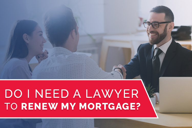 Do I Need a Lawyer to Renew My Mortgage?